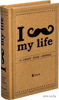 I *** my life. 5 crazy year journal