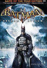 Цифровой ключ Batman: Arkham Asylum - Game of the Year Edition