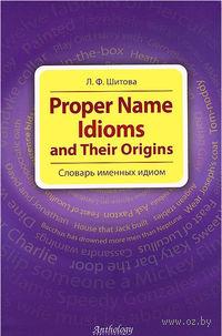 Proper Name Idioms and Their Origins