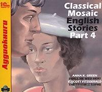 Classical Mosaic. English Stories. Part 4. Фрэнсис Скотт Фицджеральд, Анна Грин