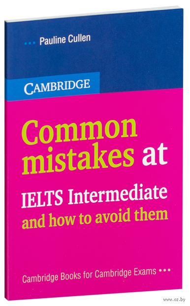 Common Mistakes at IELTS Intermediate and How to Avoid Them. Полина Каллен