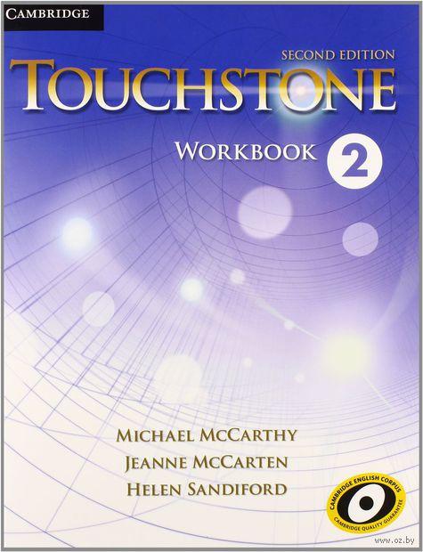 Touchstone. Level 2. Workbook. Джоан Маккартен, Майкл Маккарти, Хелен Сэндифорд