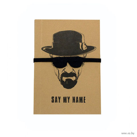 "Блокнот ""Heisenberg Note. Say My Name"" (A6) — фото, картинка"