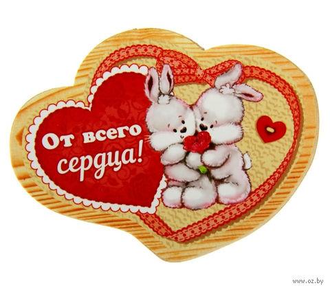 "Магнит ""От всего сердца"" (7,5х6 см)"