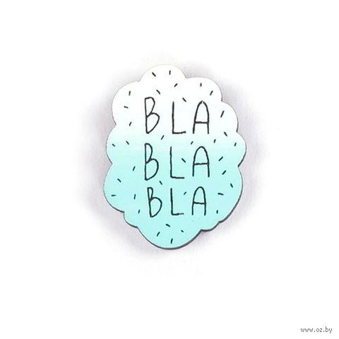 """Значок деревянный """"Бла-бла-бла"""" — фото, картинка"""