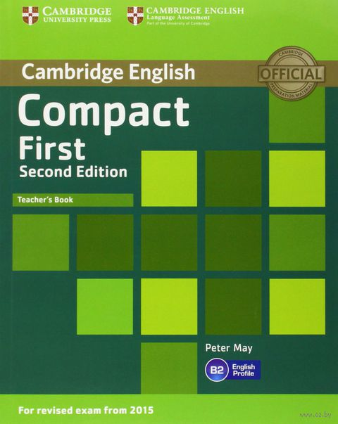 Compact First. B2. Teacher`s Book. Питер Мей