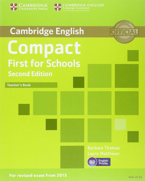 Compact First for Schools. B2. Teacher`s Book. Барбара Томас, Лора Мэттьюс