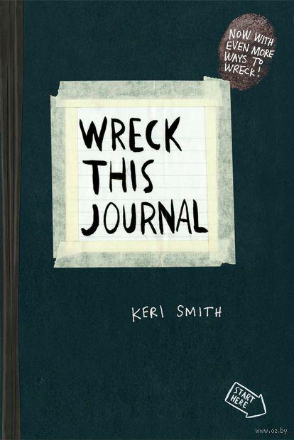 Wreck This Journal. Кери Смит