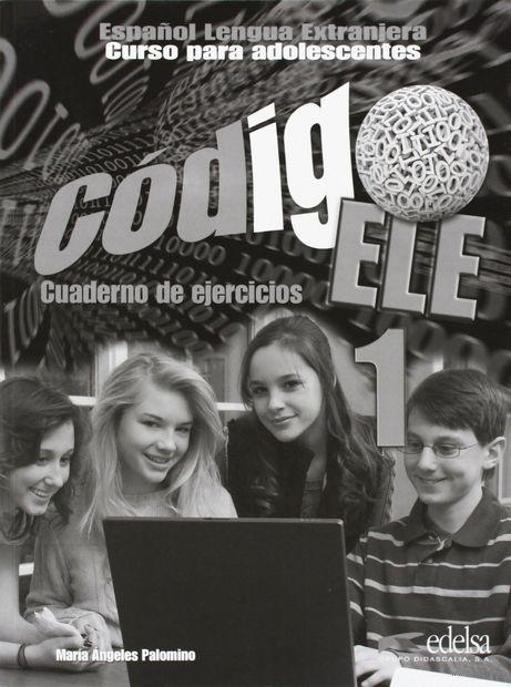 Codigo ELE 1. Cuaderno de ejercicios. Мария-Анхелес Паломино