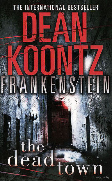 Frankenstein. The Dead Town. Дин Кунц