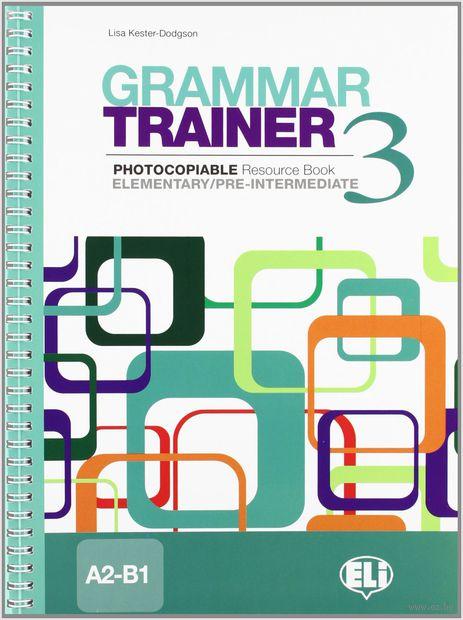 Grammar Trainer. Book 3 (A2-B1) — фото, картинка
