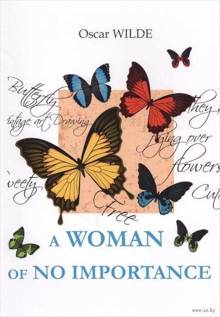 A Woman of No Importance (м) — фото, картинка