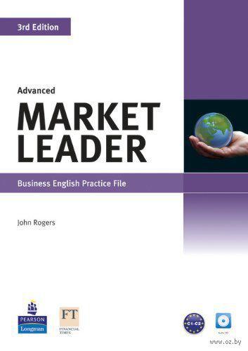 Market Leader. Advanced . Business English Practice File (+ CD). Джон Роджерс