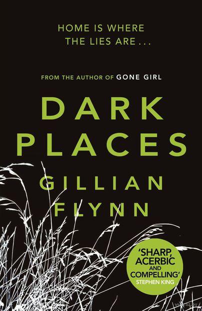 Dark Places. Гиллиан Флинн