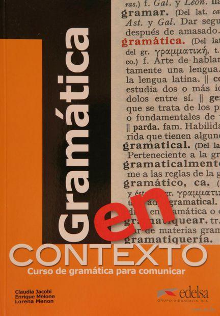 Gramatica en contexto. Клаудия Якоби, Е. Мелоне, Л. Менон