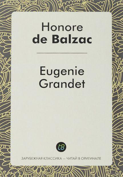 Eugenie Grandet. Оноре де Бальзак