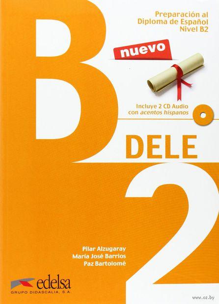 Preparacion DELE. B2. Libro (+ CD)