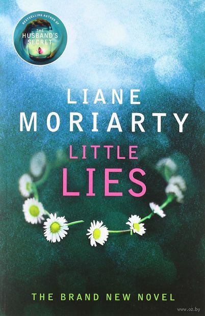 Little Lies. Лиана Мориарти