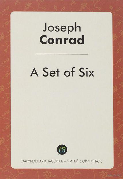A Set of Six. Джозеф Конрад