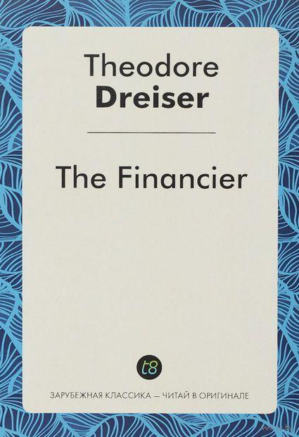 The Financier. Теодор Драйзер