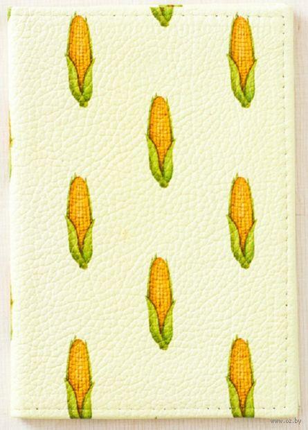 """Обложка на паспорт """"Кукуруза"""" — фото, картинка"""
