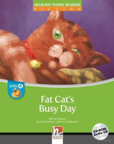 Fat Cat`s Busy Day. Level D (+ CD). Мария Клири