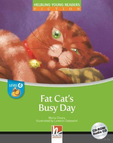 Fat Cat`s Busy Day. Level D (+ CD). Мария Клири