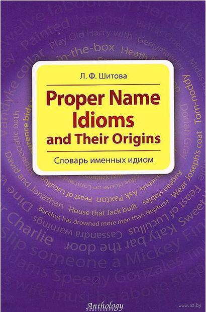 Proper Name Idioms and Their Origins. Лариса Шитова