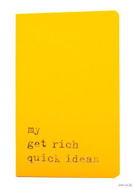 """Записная книжка в линейку """"Volant. My Get Rich Quick Ideas"""" (А6; желтая)"""