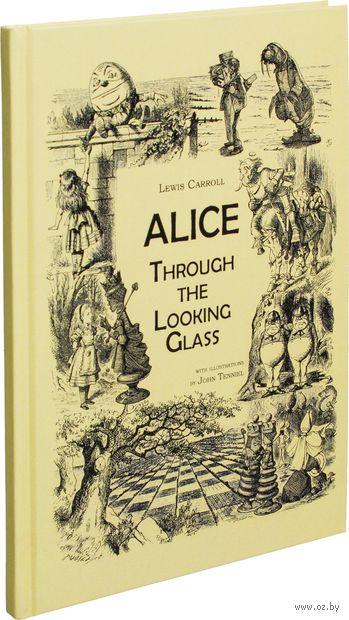 Through the Looking-Glass. Льюис Кэрролл