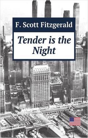 Tender is the Night. Фрэнсис Скотт Фицджеральд