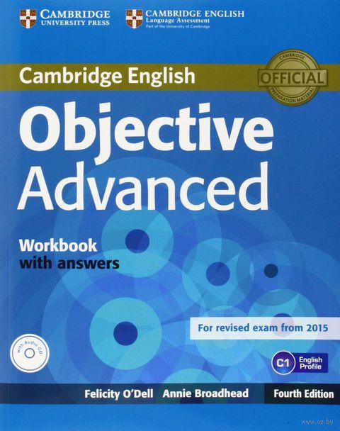 Objective Advanced. Workbook with Answers (+CD). Фелисити О`Делл, Annie Broadhead
