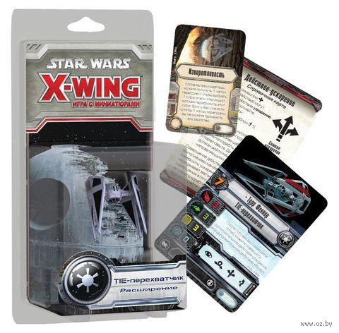 Star Wars. X-Wing. TIE-перехватчик (дополнение) — фото, картинка