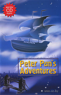 Peter Pan`s Adventures (+ CD)