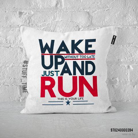 "Подушка ""Wake up and run"" (арт. 394)"