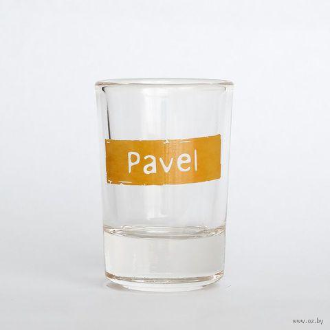 "Рюмка Name Is ""PAVEL"""